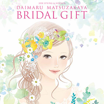 DAIMARU MATSUZAKAYA BRIDAL GIFT 2018/SS